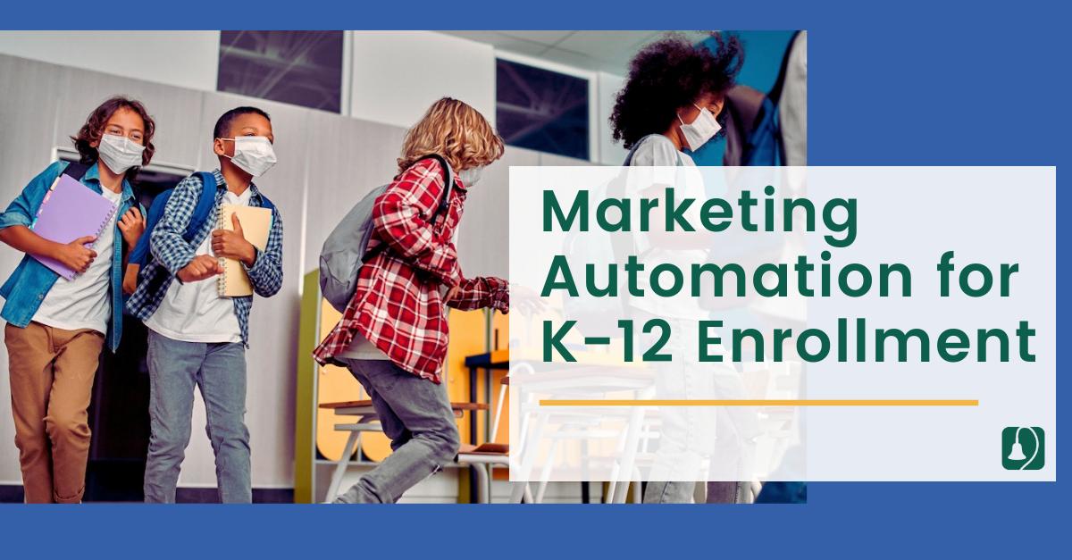 How Marketing Automation Can Help Streamline Your EnrollmentProcess